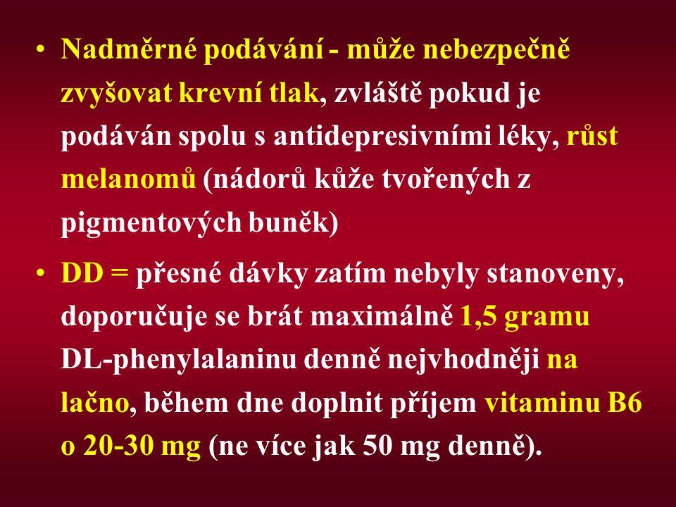 Nadměrné podávání - může nebezpečně zvyšovat krevní tlak, zvláště pokud je podáván spolu s antidepresivními léky, růst melanomů (nádorů kůže tvořených z pigmentových buněk)