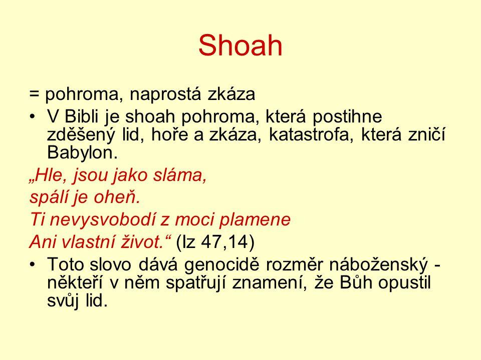 Shoah = pohroma, naprostá zkáza