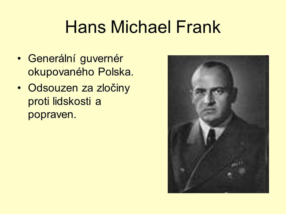 Hans Michael Frank Generální guvernér okupovaného Polska.
