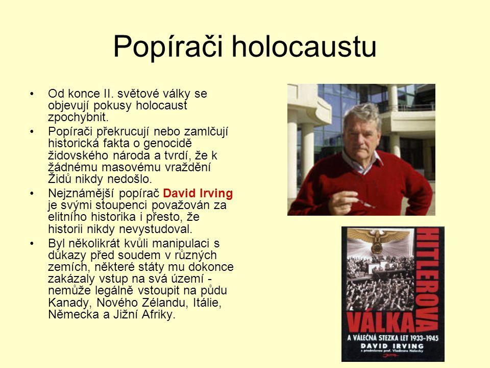 Popírači holocaustu Od konce II. světové války se objevují pokusy holocaust zpochybnit.