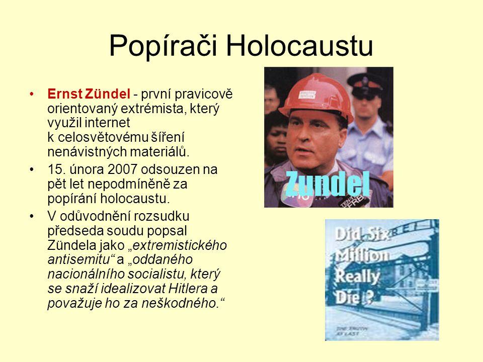 Popírači Holocaustu Ernst Zündel - první pravicově orientovaný extrémista, který využil internet k celosvětovému šíření nenávistných materiálů.