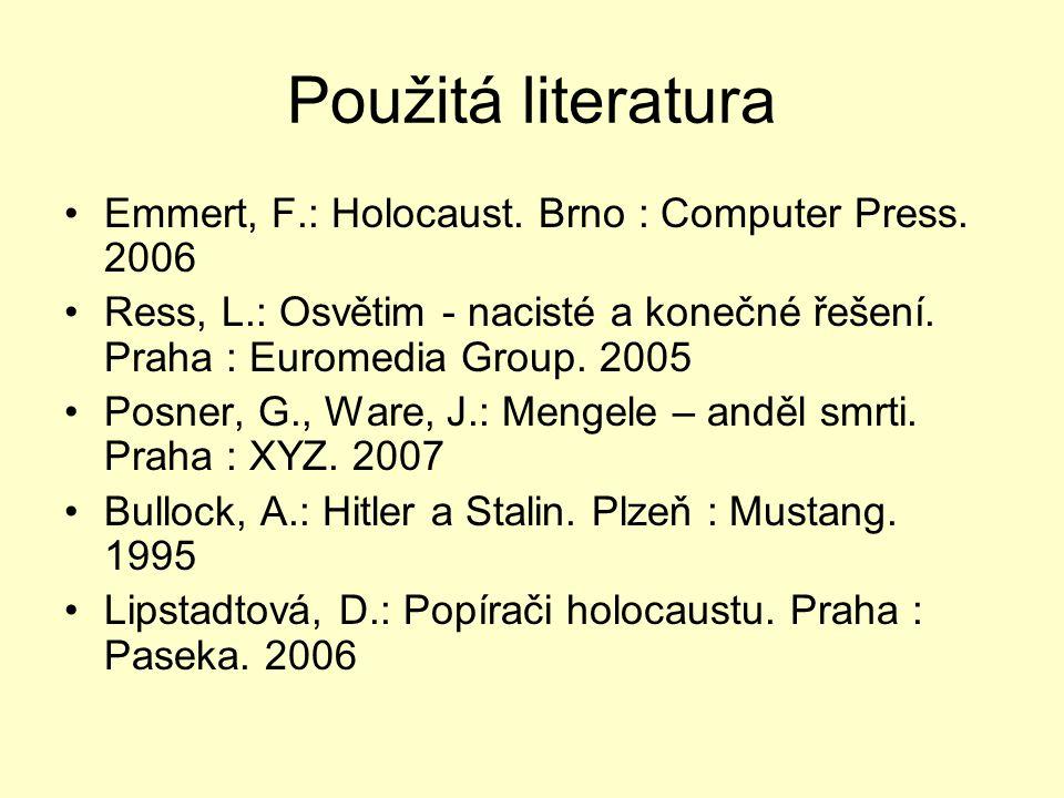 Použitá literatura Emmert, F.: Holocaust. Brno : Computer Press. 2006