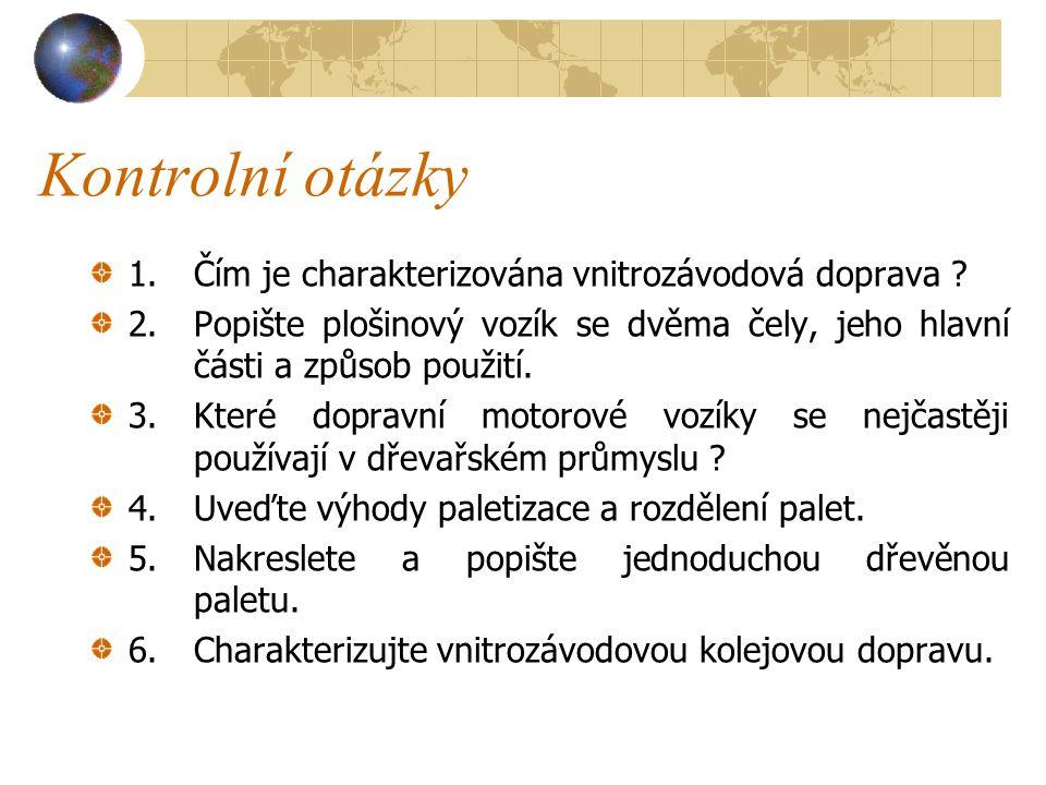 Kontrolní otázky 1. Čím je charakterizována vnitrozávodová doprava