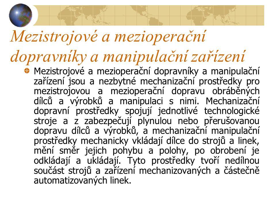 Mezistrojové a mezioperační dopravníky a manipulační zařízení