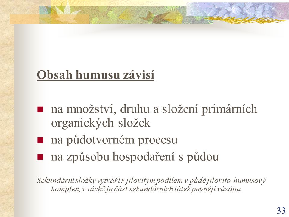 na množství, druhu a složení primárních organických složek