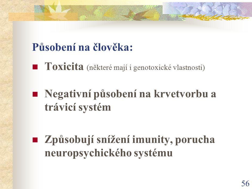 Působení na člověka: Toxicita (některé mají i genotoxické vlastnosti)