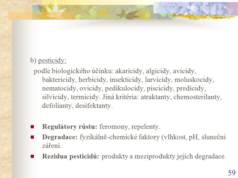b) pesticidy: