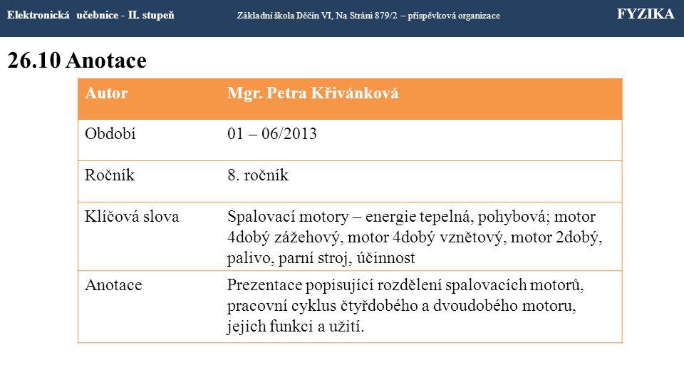 26.10 Anotace Autor Mgr. Petra Křivánková Období 01 – 06/2013 Ročník