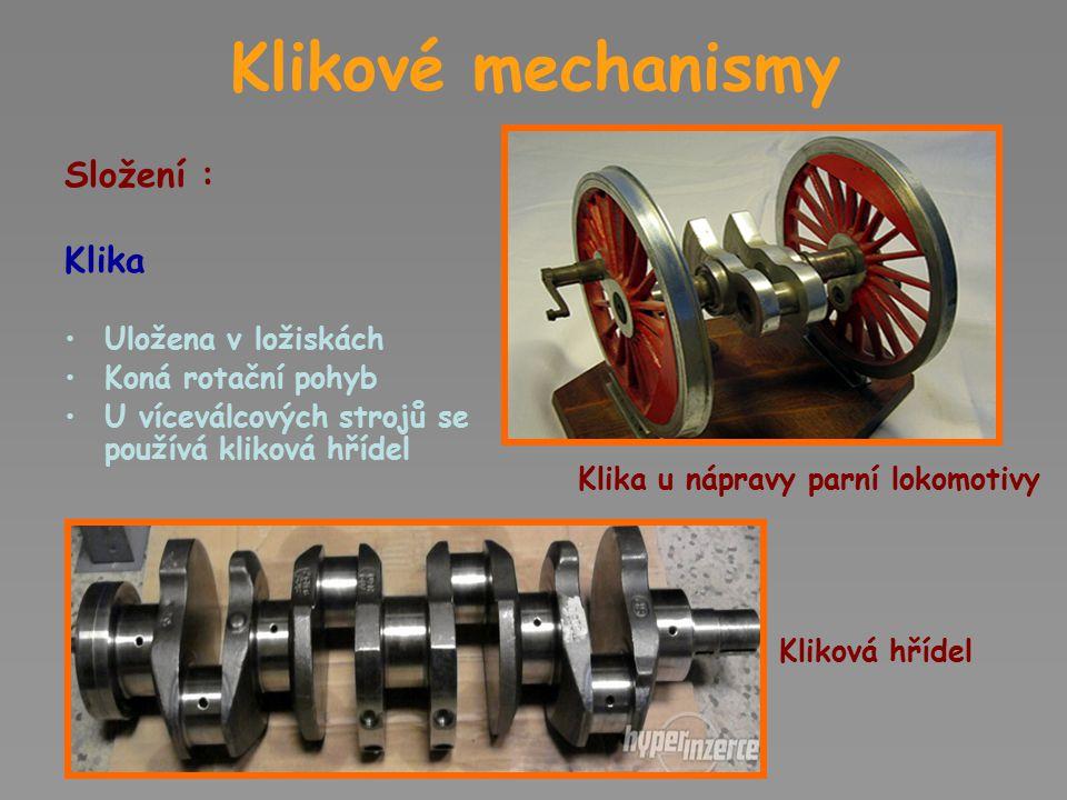 Klikové mechanismy Složení : Klika Uložena v ložiskách