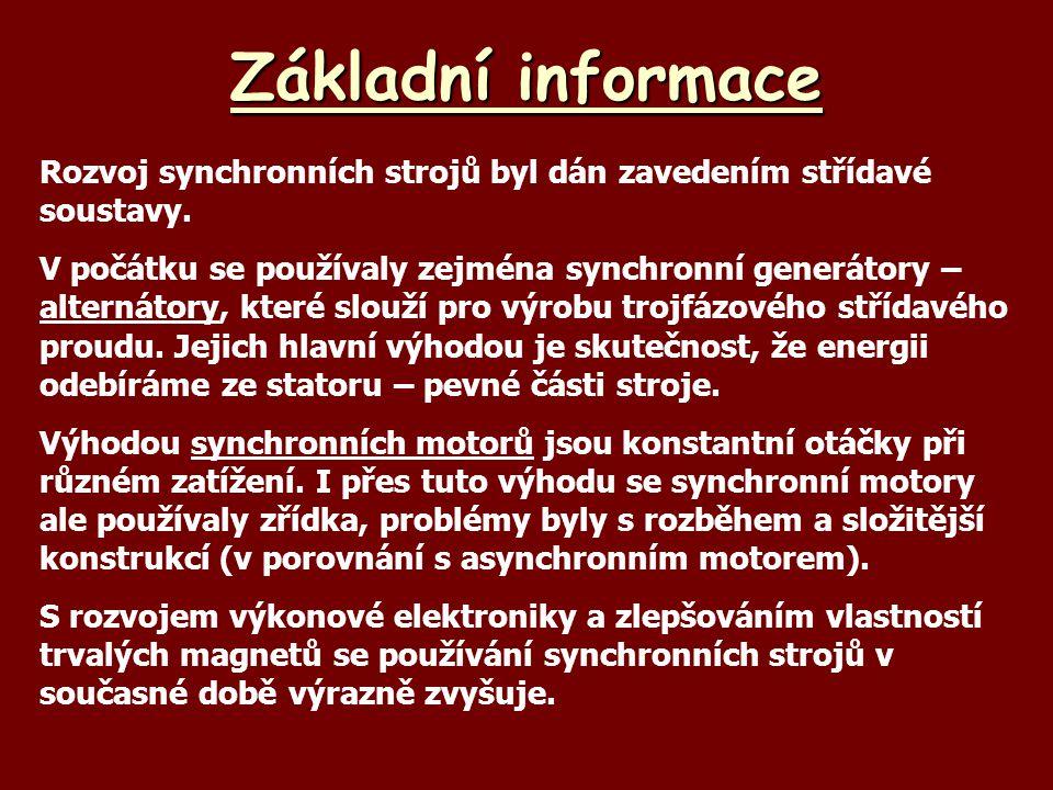 Základní informace Rozvoj synchronních strojů byl dán zavedením střídavé soustavy.