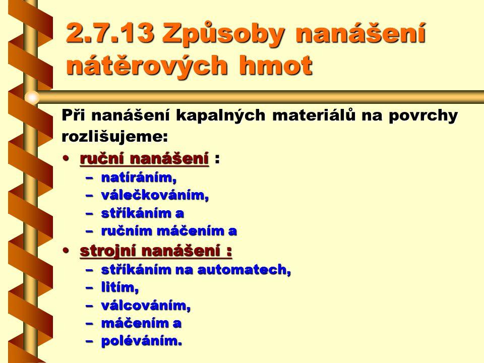 2.7.13 Způsoby nanášení nátěrových hmot
