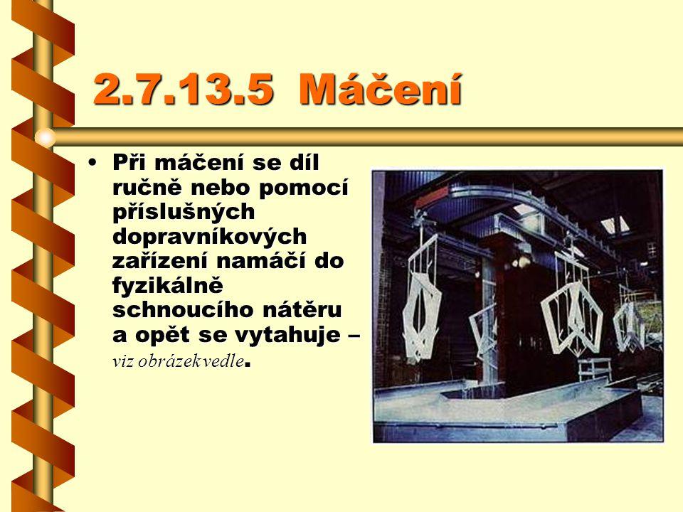 2.7.13.5 Máčení