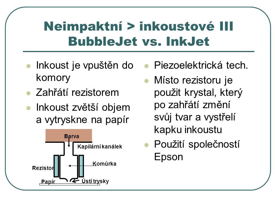 Neimpaktní > inkoustové III BubbleJet vs. InkJet