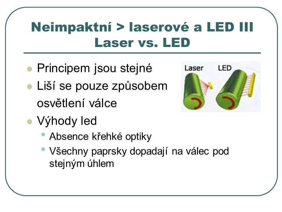 Neimpaktní > laserové a LED III Laser vs. LED