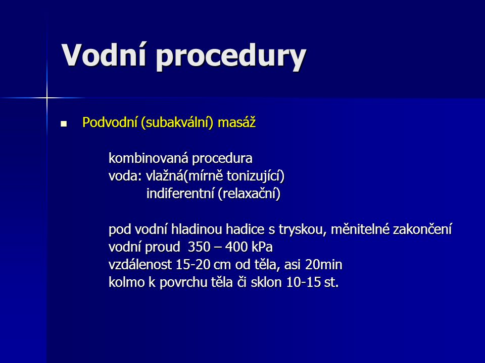 Vodní procedury Podvodní (subakvální) masáž kombinovaná procedura