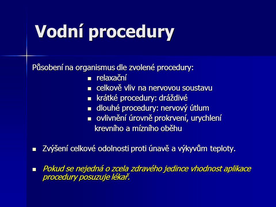 Vodní procedury Působení na organismus dle zvolené procedury: