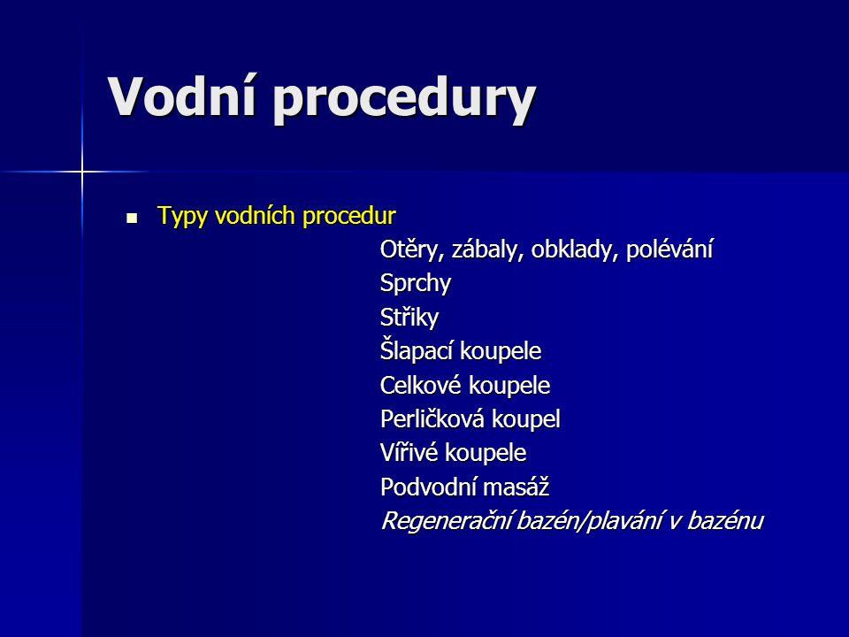 Vodní procedury Typy vodních procedur Otěry, zábaly, obklady, polévání