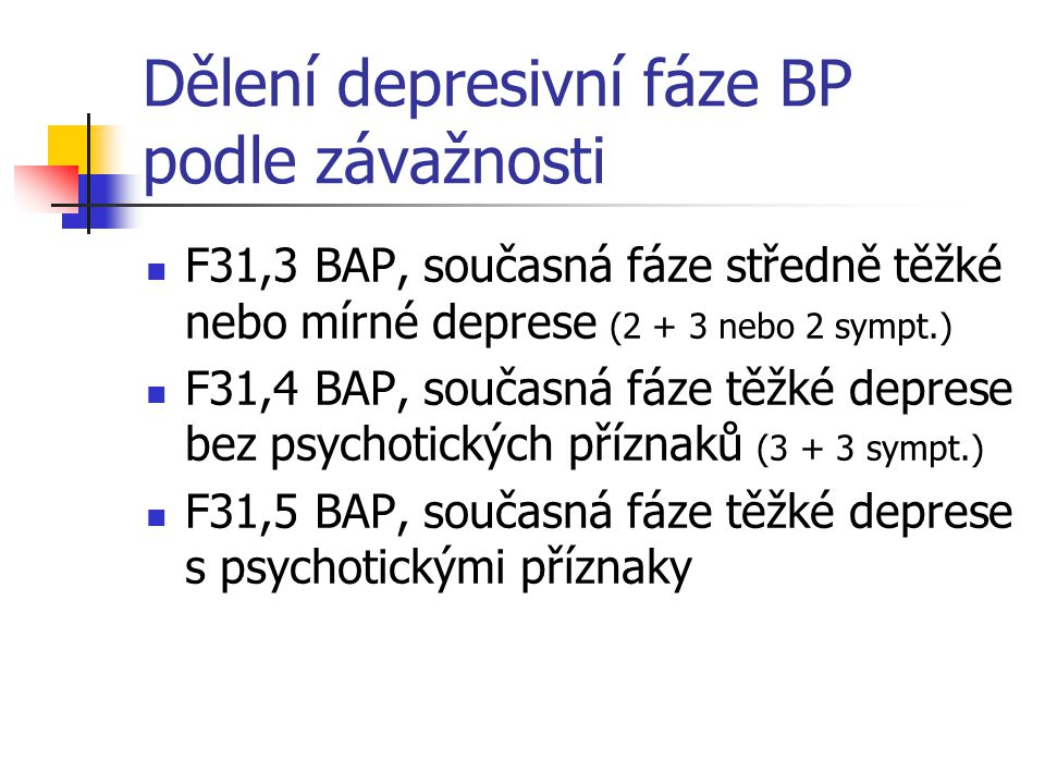 Dělení depresivní fáze BP podle závažnosti