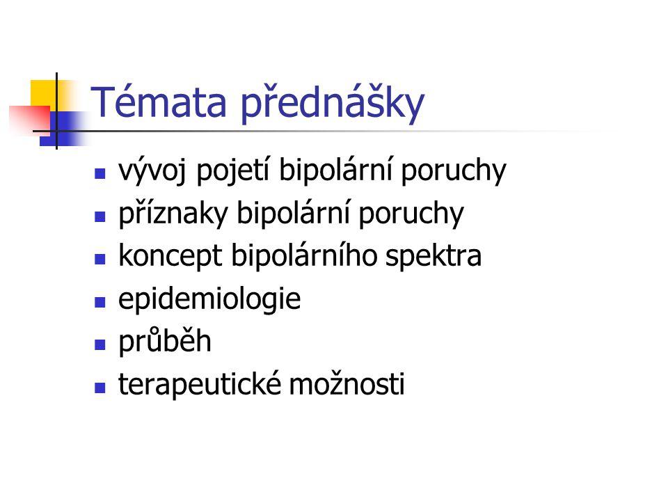 Témata přednášky vývoj pojetí bipolární poruchy