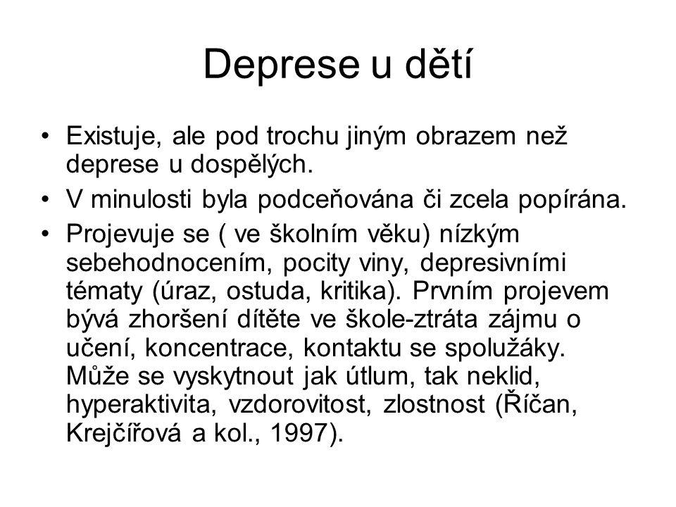 Deprese u dětí Existuje, ale pod trochu jiným obrazem než deprese u dospělých. V minulosti byla podceňována či zcela popírána.