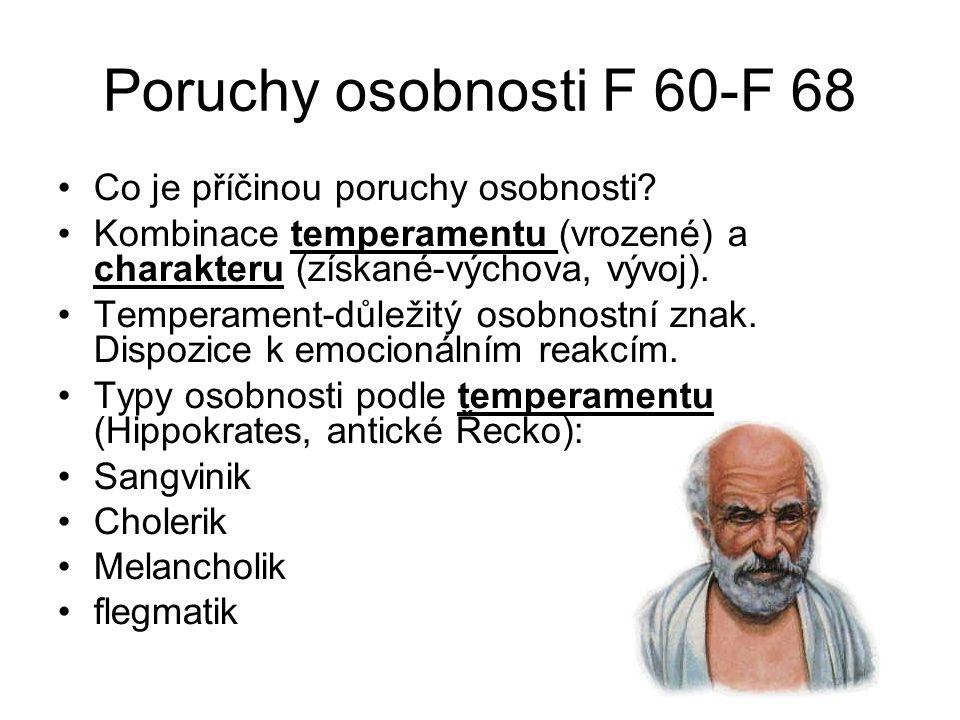 Poruchy osobnosti F 60-F 68 Co je příčinou poruchy osobnosti