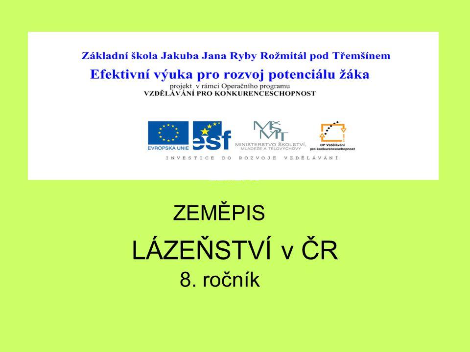 ZEMĚPIS ZEMĚPIS LÁZEŇSTVÍ v ČR 8. ročník