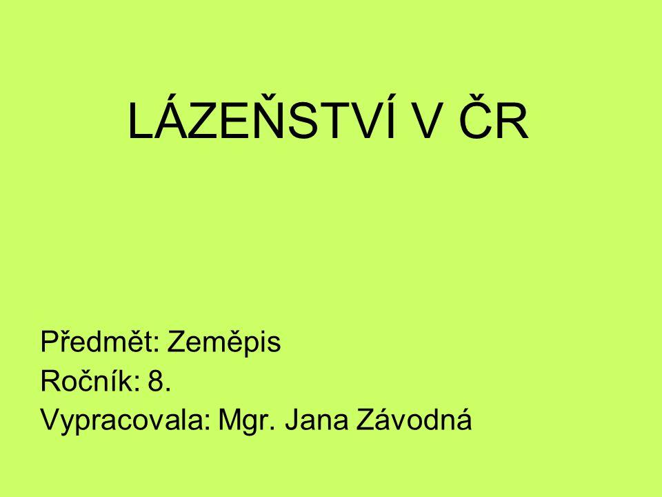 LÁZEŇSTVÍ V ČR Předmět: Zeměpis Ročník: 8.