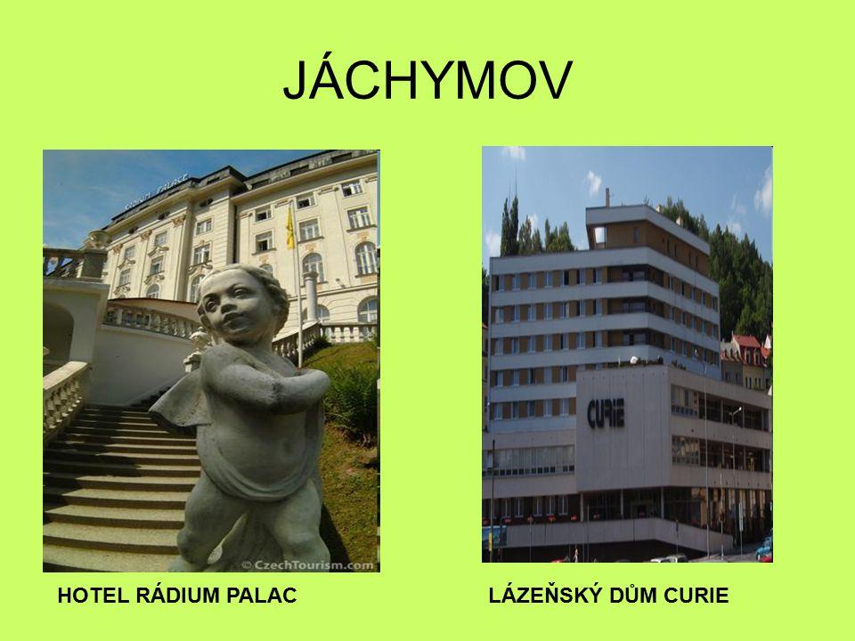 JÁCHYMOV HOTEL RÁDIUM PALAC LÁZEŇSKÝ DŮM CURIE