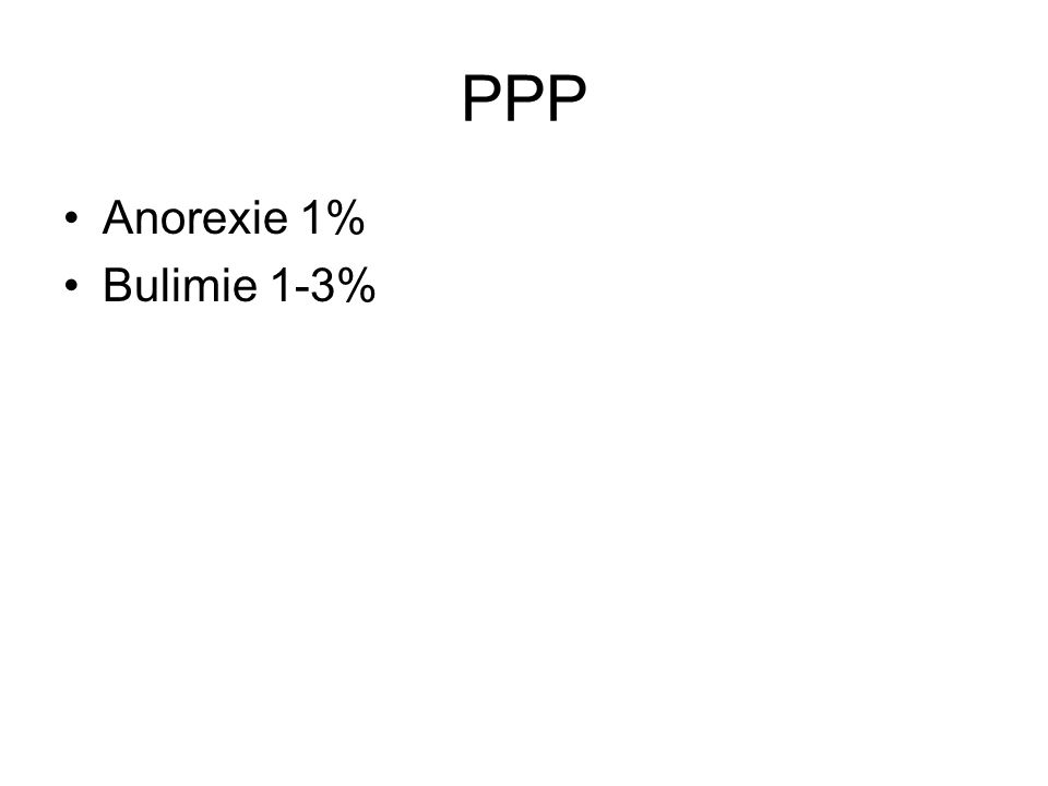 PPP Anorexie 1% Bulimie 1-3%