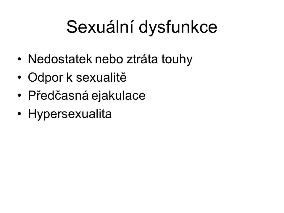 Sexuální dysfunkce Nedostatek nebo ztráta touhy Odpor k sexualitě