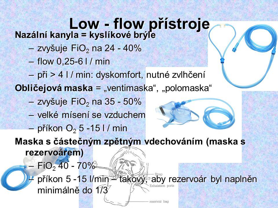 Low - flow přístroje Nazální kanyla = kyslíkové brýle