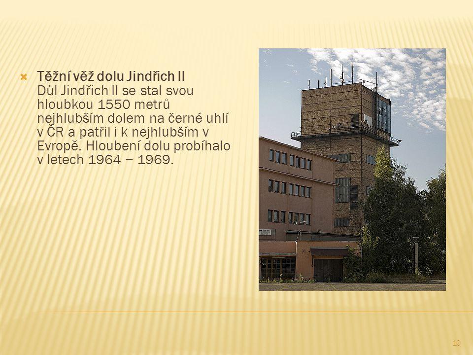 Těžní věž dolu Jindřich II Důl Jindřich II se stal svou hloubkou 1550 metrů nejhlubším dolem na černé uhlí v ČR a patřil i k nejhlubším v Evropě.