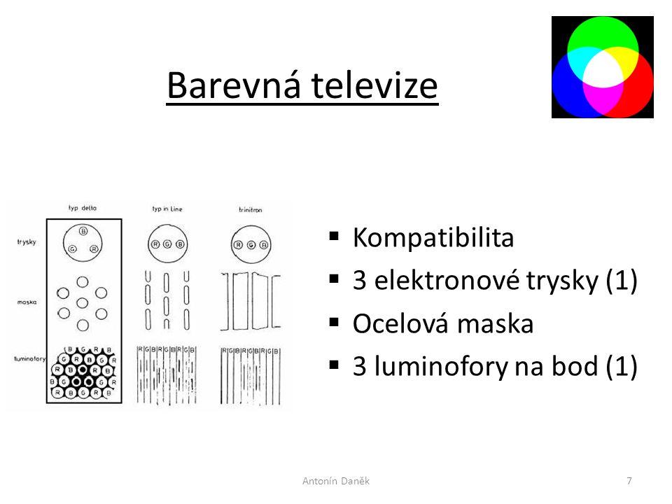 Barevná televize Kompatibilita 3 elektronové trysky (1) Ocelová maska