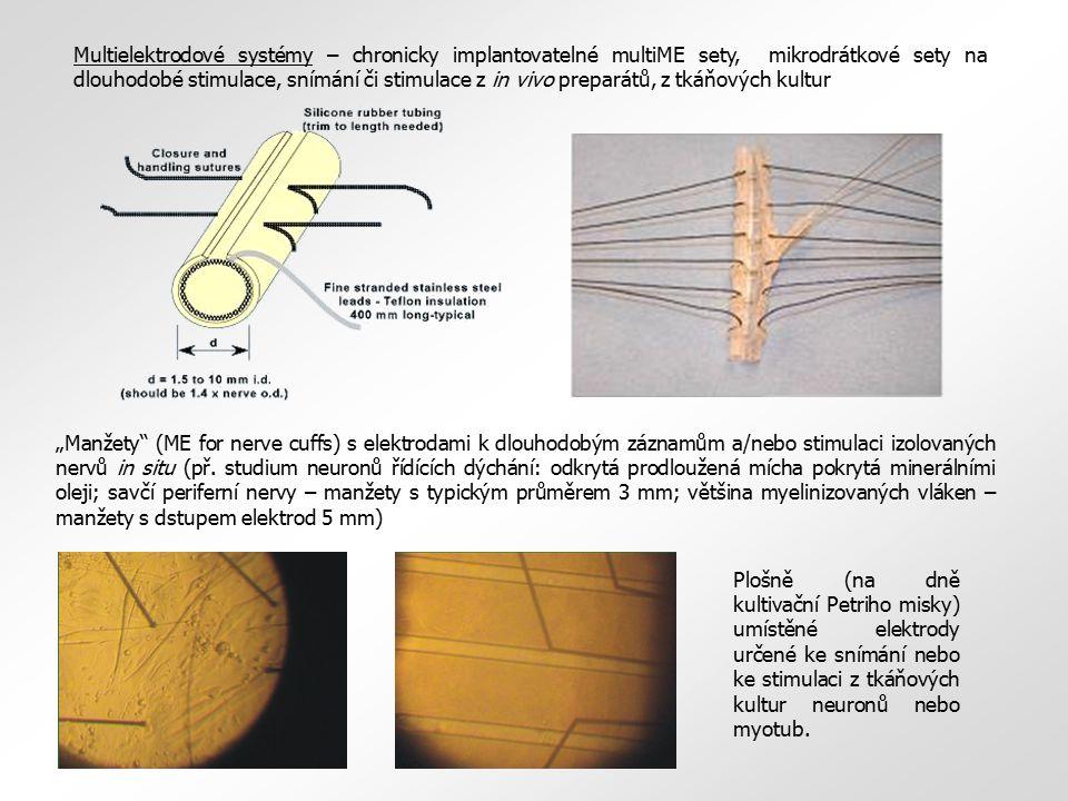 Multielektrodové systémy – chronicky implantovatelné multiME sety, mikrodrátkové sety na dlouhodobé stimulace, snímání či stimulace z in vivo preparátů, z tkáňových kultur