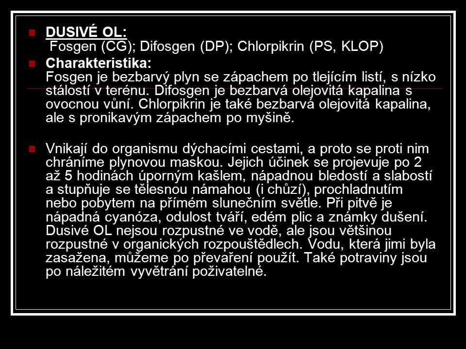 DUSIVÉ OL: Fosgen (CG); Difosgen (DP); Chlorpikrin (PS, KLOP)