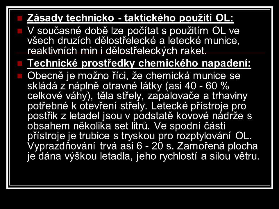 Zásady technicko - taktického použití OL: