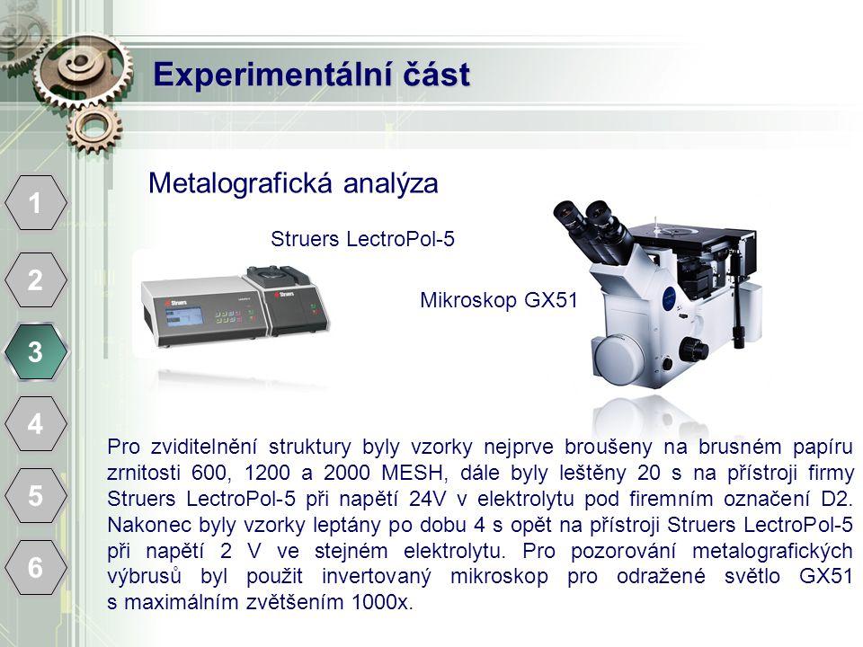 Experimentální část Metalografická analýza 1 2 3 4 5 6