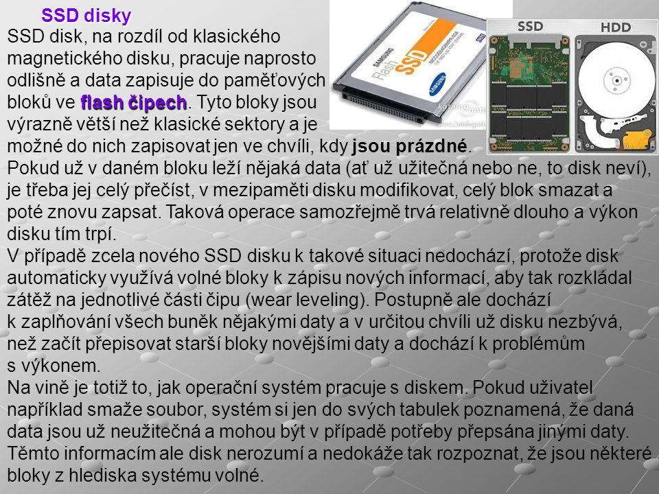SSD disky SSD disk, na rozdíl od klasického. magnetického disku, pracuje naprosto. odlišně a data zapisuje do paměťových.