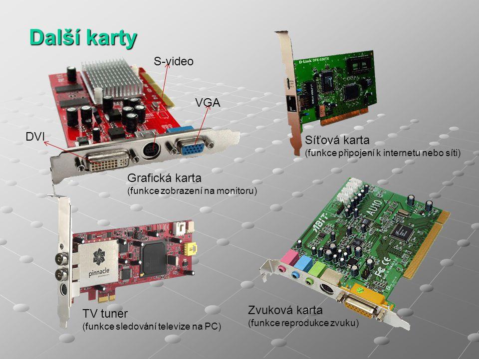 Další karty S-video VGA DVI Síťová karta Grafická karta Zvuková karta