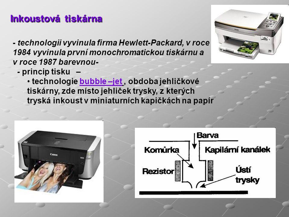 Inkoustová tiskárna - technologii vyvinula firma Hewlett-Packard, v roce 1984 vyvinula první monochromatickou tiskárnu a v roce 1987 barevnou-