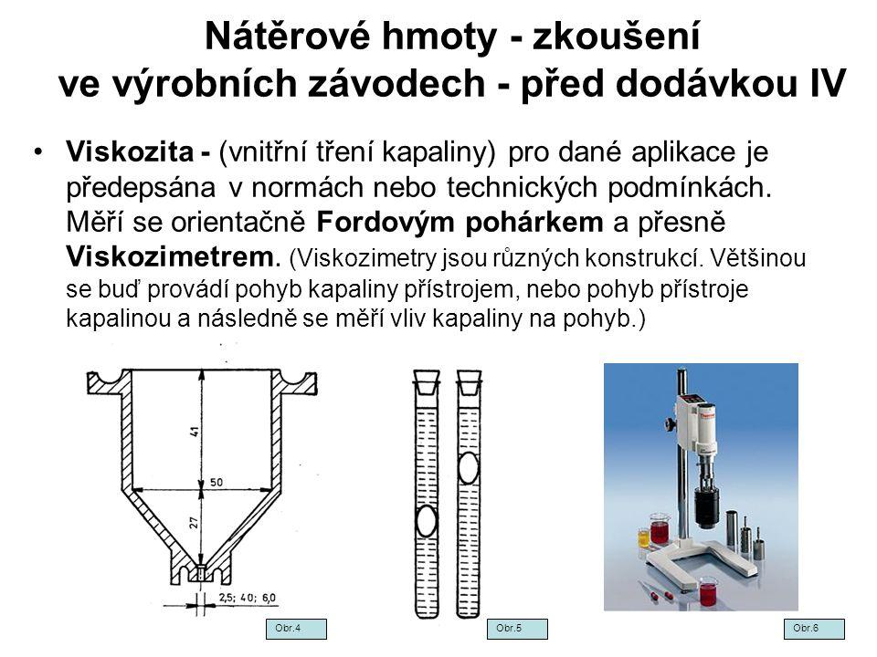 Nátěrové hmoty - zkoušení ve výrobních závodech - před dodávkou IV