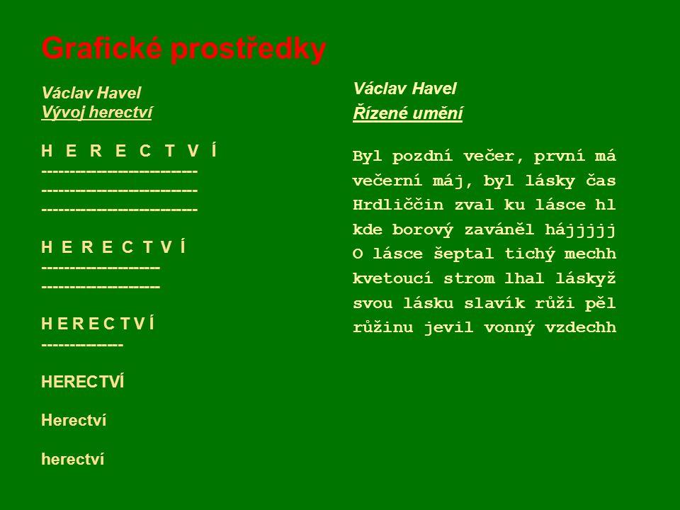 Grafické prostředky Václav Havel Řízené umění