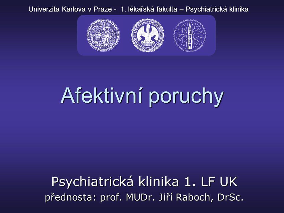 Afektivní poruchy Psychiatrická klinika 1. LF UK