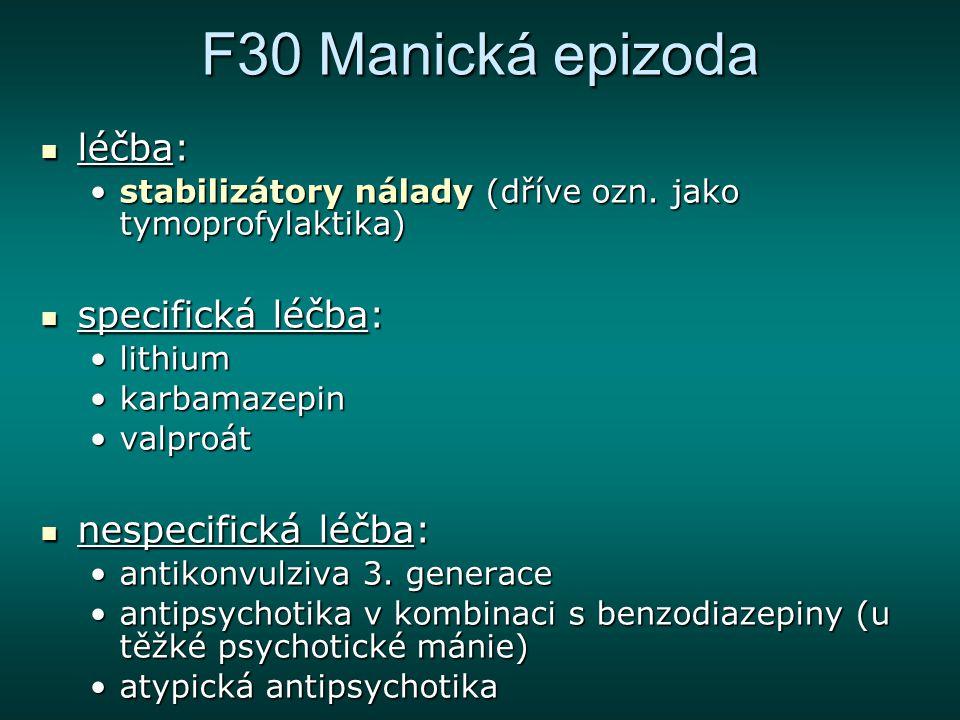 F30 Manická epizoda léčba: specifická léčba: nespecifická léčba: