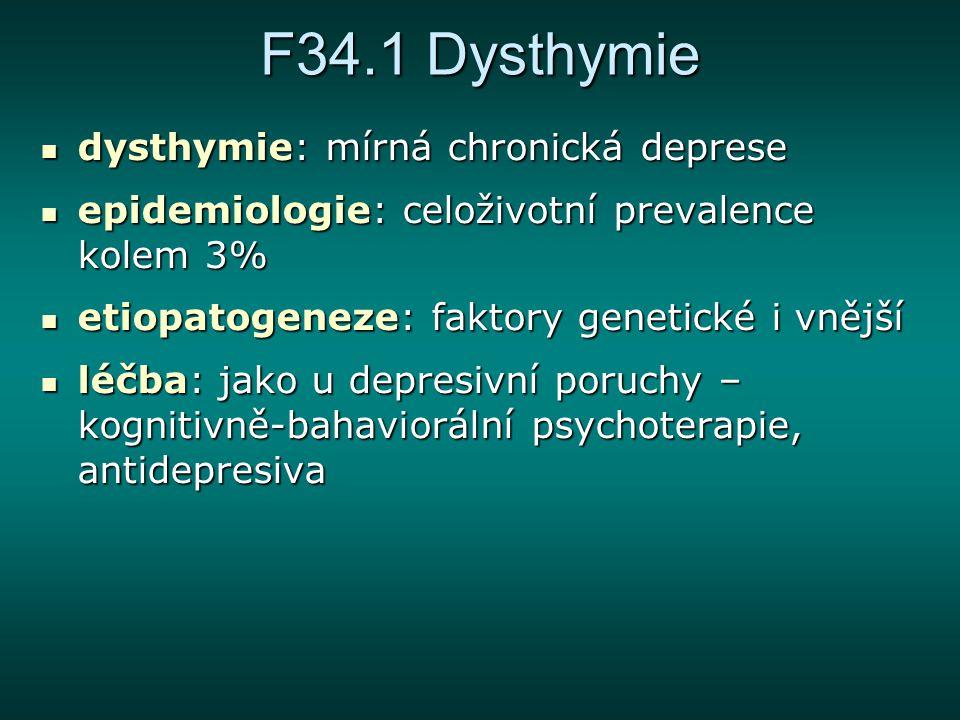 F34.1 Dysthymie dysthymie: mírná chronická deprese
