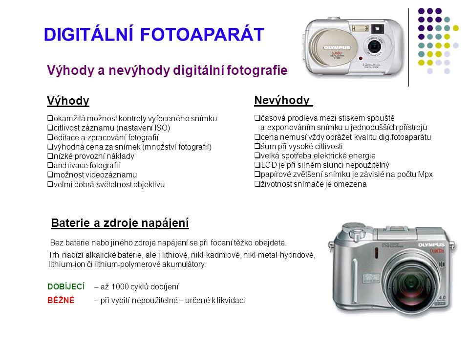 DIGITÁLNÍ FOTOAPARÁT Výhody a nevýhody digitální fotografie Výhody