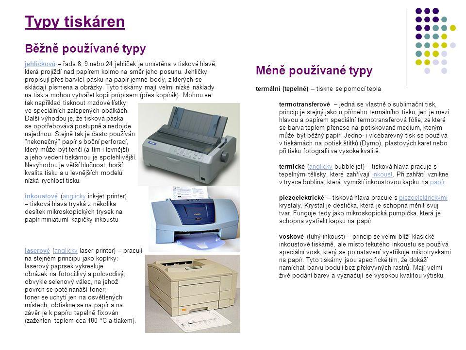 Typy tiskáren Běžně používané typy Méně používané typy