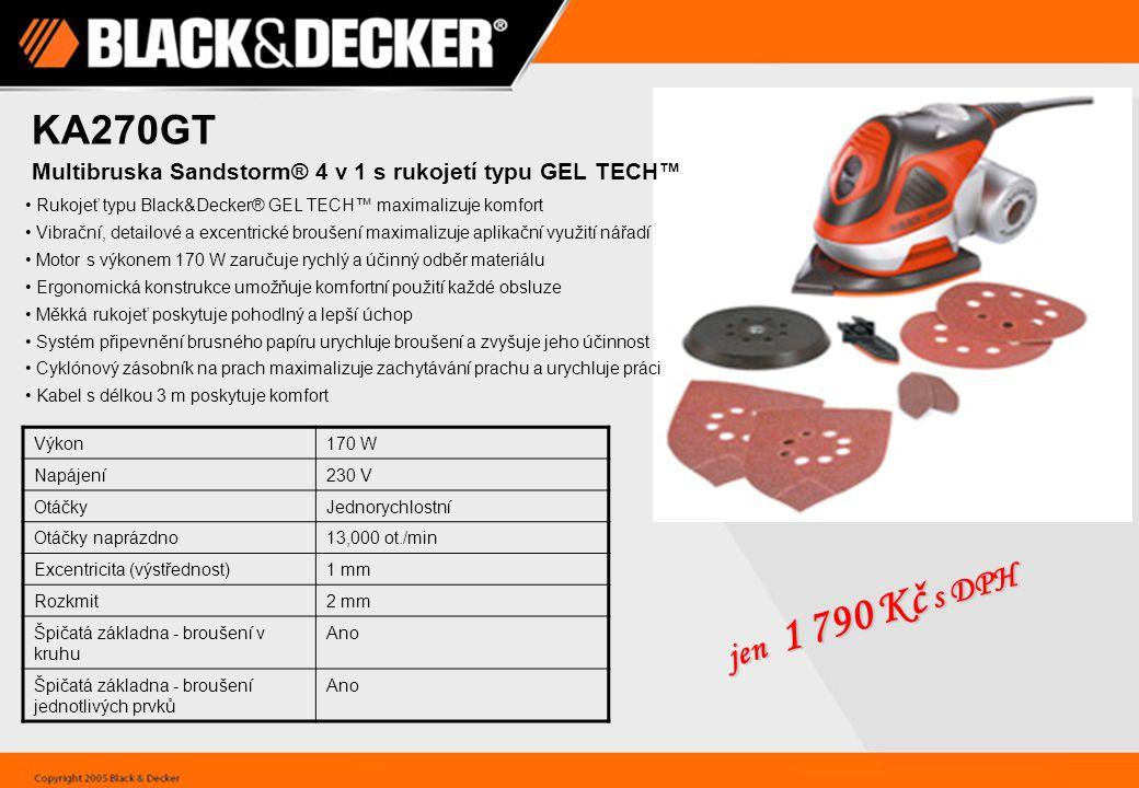 KA270GT Multibruska Sandstorm® 4 v 1 s rukojetí typu GEL TECH™ Rukojeť typu Black&Decker® GEL TECH™ maximalizuje komfort.