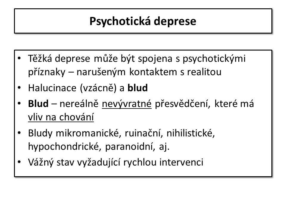 Psychotická deprese Těžká deprese může být spojena s psychotickými příznaky – narušeným kontaktem s realitou.