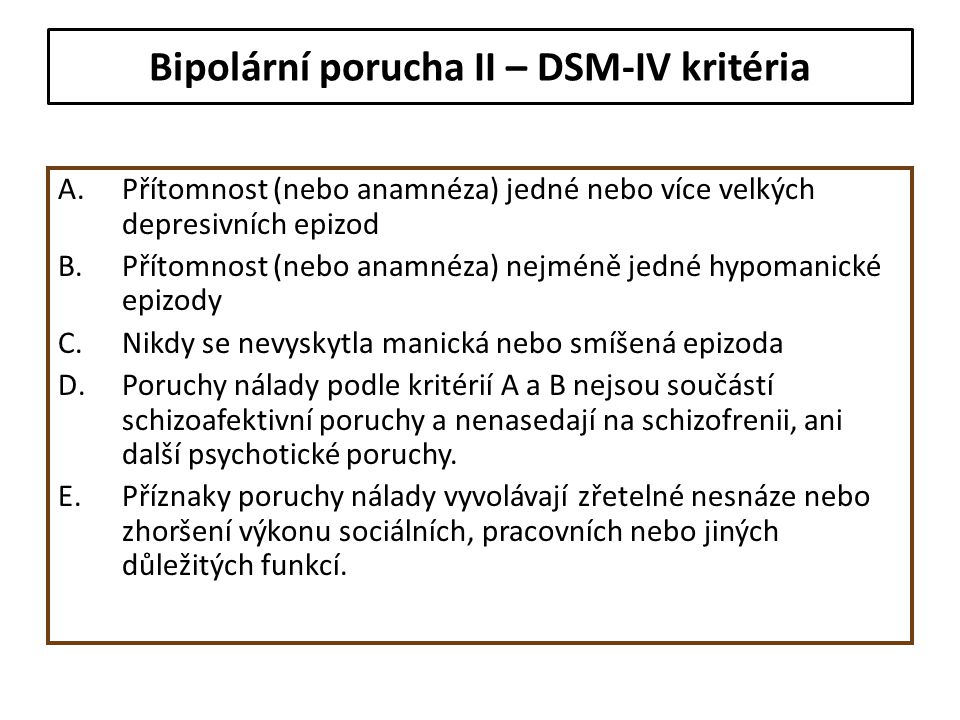 Bipolární porucha II – DSM-IV kritéria